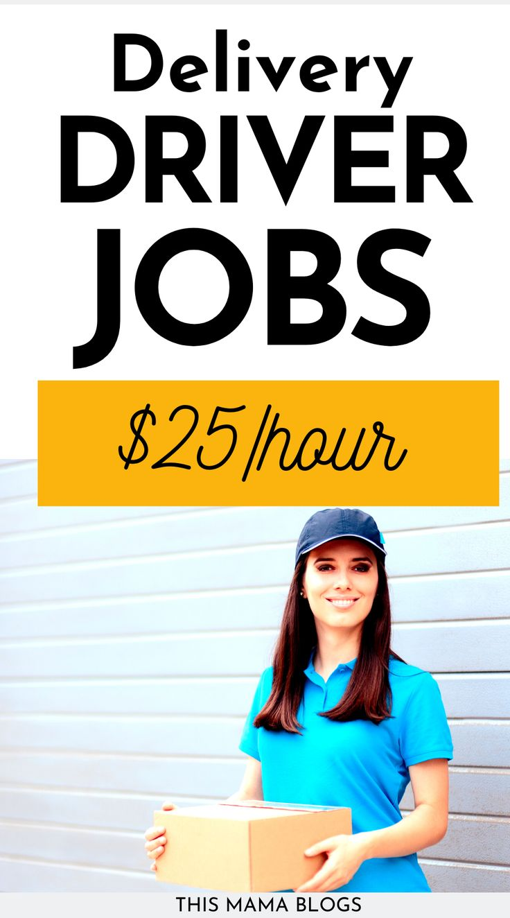 Top Delivery Driver Jobs Near Me (25/hour!) This Mama