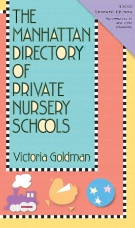 The Manhattan Directory of Private Nursery Schools, 7th Edition by  Victoria Goldman