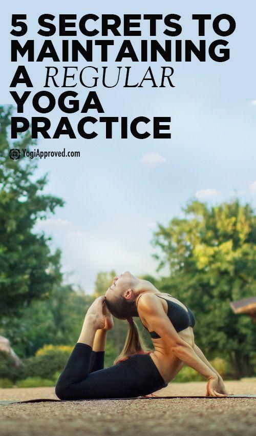 5 Secrets To Maintaining a Regular #Yoga Practice