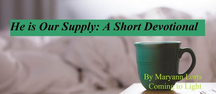 He is Our Supply: A Short Devotional