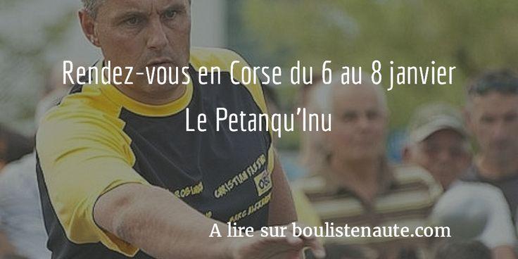 Rendez-vous en Corse du 6 au 8 janvier - Le Petanqu'Inu http://www.boulistenaute.com/actualite-corse-rendez-vous-en-corse-19075