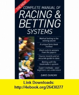 New Complete Manual of Racing/Betting (9780572029548) David Duncan , ISBN-10: 0572029543  , ISBN-13: 978-0572029548 ,  , tutorials , pdf , ebook , torrent , downloads , rapidshare , filesonic , hotfile , megaupload , fileserve