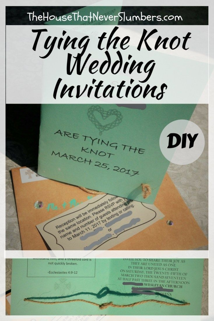 Tying The Knot Wedding Invitations Diy The House That Never Slumbers Tie The Knot Wedding Wedding Invitations Diy Expensive Wedding Invitations