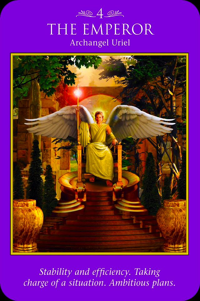 "Daily Angel Oracle Card, from the Archangel Power Tarot card deck, by Doreen Virtue and Radleigh Valentine: Archangel Uriel ~ The Emperor The Emperor: ""Stability and efficiency. Taking charge of a ..."