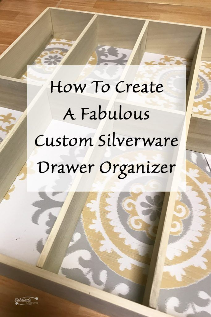 How To Create A Fabulous Custom Silverware Drawer Organizer with video