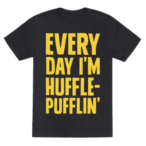 "Every Day I'm Hufflepufflin - This hufflepuff shirt is perfect for fans of hip hop and harry potter memes because ""every day i'm hufflepufflin."" This harry potter shirt is great for fans of hip hop memes, rap music and nerd shirts."