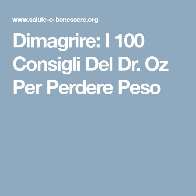 Dimagrire: I 100 Consigli Del Dr. Oz Per Perdere Peso