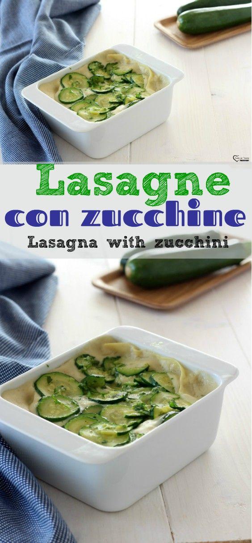 Lasagne con zucchine, pasticcio di zucchine, lasagne vegan lasagne vegetali #primi #ricette #cucina #lasagne #primi piatti Lasagna with zucchini, courgette pie, vegan lasagna, vegetable lasagna, #first #recipes, #lasagna #pasta