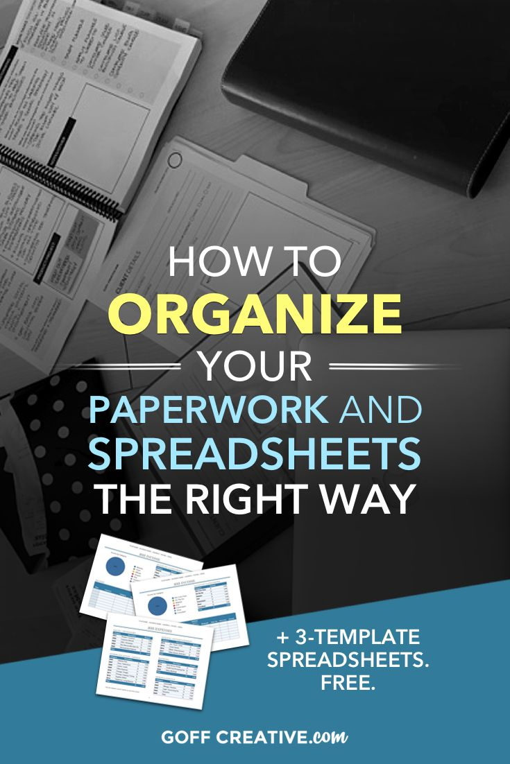How to Organize Your Paperwork and Spreadsheets The Right Way (+ Free 3-Template Spreadsheets)   GoffCreative.com