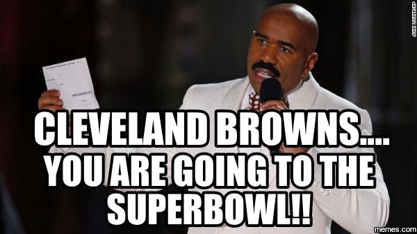 Cleveland Browns.... You are going to the Superbowl!! | Memes.com