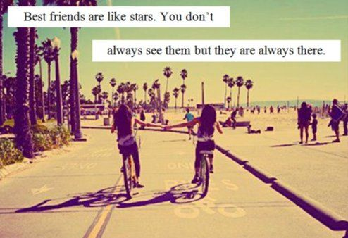 Best Friends Are Like Stars. You Don't Always See Them But They Are Always There