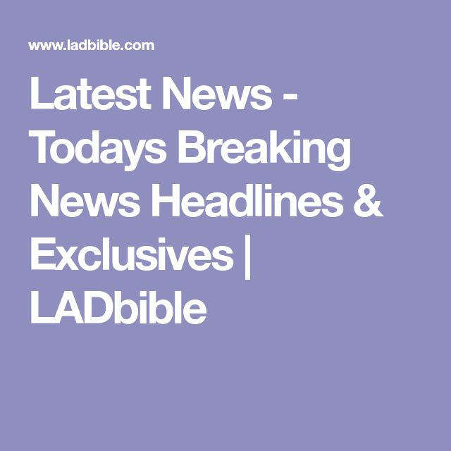 Latest News - Todays Breaking News Headlines & Exclusives | LADbible