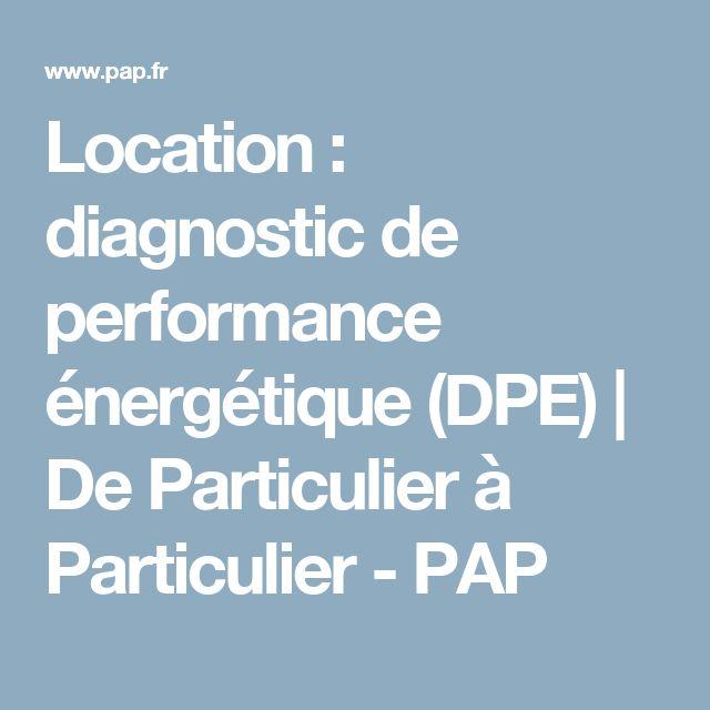 Location : diagnostic de performance énergétique (DPE) | De Particulier à Particulier - PAP