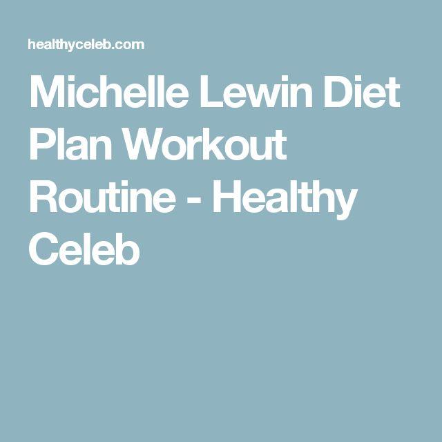 Michelle Lewin Diet Plan Workout Routine - Healthy Celeb
