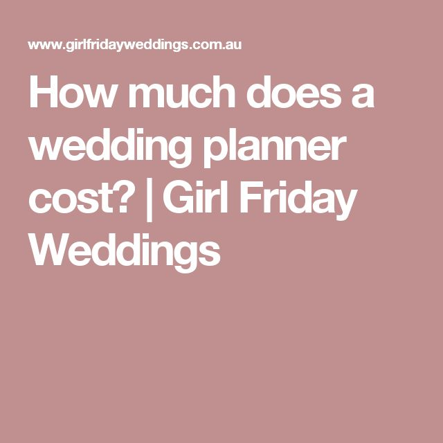 How Much Does A Wedding Planner Cost Friday Weddings