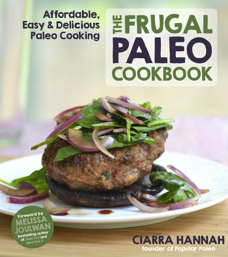 The Frugal Paleo Cookbook by Ciarra Hannah of www.PopularPaleo.com | Delicious Paleo recipes that use accessible ingredients, approachable cooking methods and are all easy on your wallet!