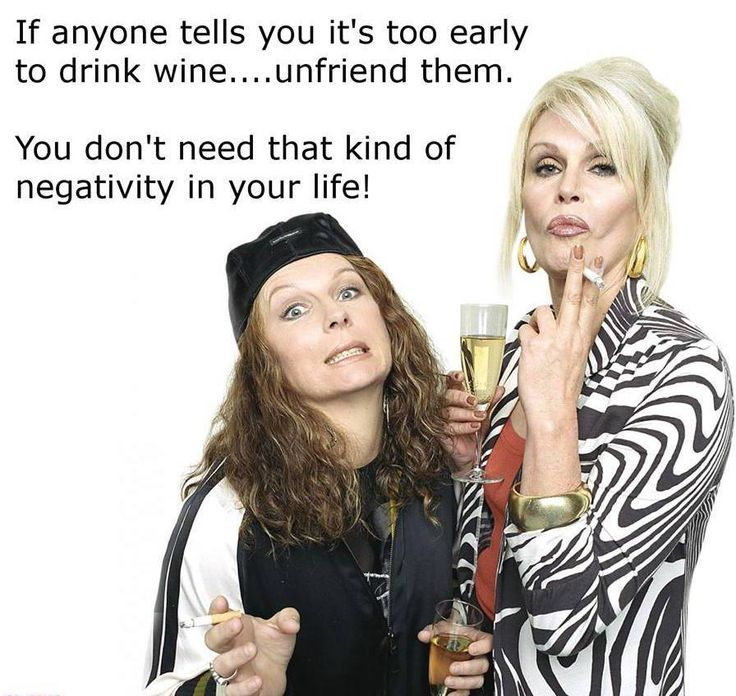 if anyone tells you its too early to drink wine - Google Search