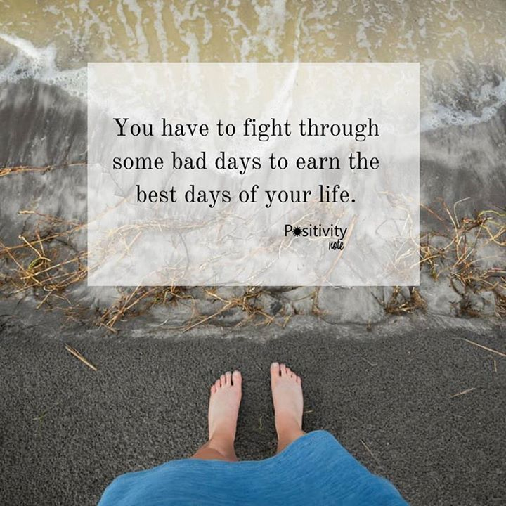 You have to fight through some bad days to earn the best days of your life. #postivitynote #upliftingyourspirit