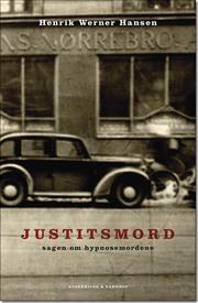 Justitsmord af Henrik Werner Hansen, ISBN 9788771280975
