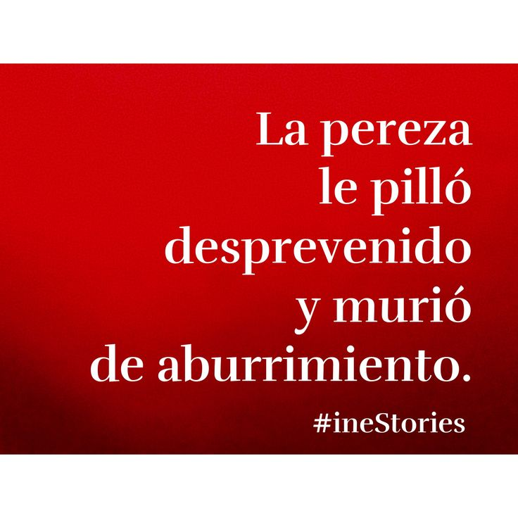 Pereza. https://www.facebook.com/inestories inestories quote love life microcuento amor desamor vida poesia frases reflexiones sensuality_dreams loves_passione palabras poema micropoesia