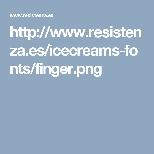 http://www.resistenza.es/icecreams-fonts/finger.png