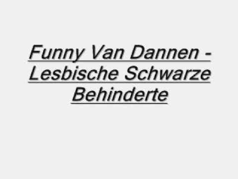 Funny Van Dannen Lesbische Schwarze Behinderte - YouTube