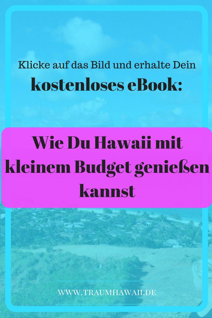 """""""WIE DU HAWAII MIT KLEINEM BUDGET GENIEßEN KANNST"""" Du möchtest nach Hawaii, hast aber nicht genügend Geld? Dann hol dir das kostenlose eBook """"Wie Du Hawaii mit kleinem Budget genießen kannst"""". Darin bekommst du Tipps und Tricks, wie du Hawaii auch mit wenig Geld bereisen kannst. Komm jetzt auf meine Webseite www.traumhawaii.de Hawaii Vacation Low Budget Klicke auf das Bild und erhalte Dein kostenloses eBook!"""