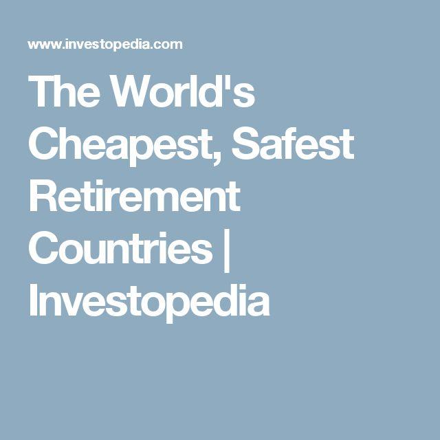 The World's Cheapest, Safest Retirement Countries | Investopedia