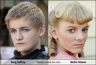 Totally Looks Like - King Joffrey Totally Looks Like Nellie Oleson