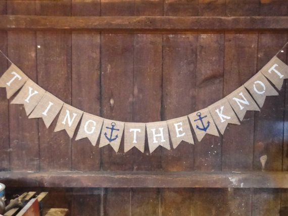 Tying the Knot Banner, Engagement Burlap Banner, Nautical, Wedding Banner, Bridal Shower Decor, Burlap Garland, Beach Wedding, Photo Prop on Etsy, $28.00