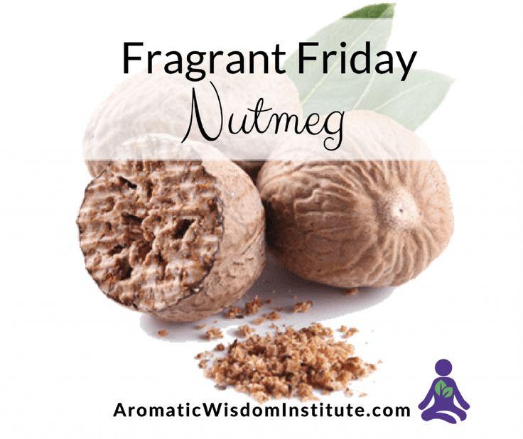 Fragrant Friday: Nutmeg (Myristica fragrans)
