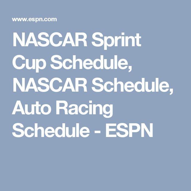 NASCAR Sprint Cup Schedule, NASCAR Schedule, Auto Racing Schedule - ESPN