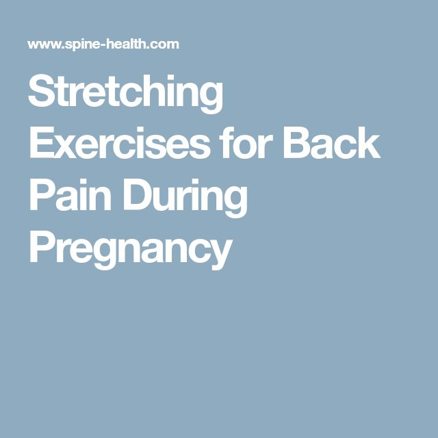 Stretching Exercises for Back Pain During Pregnancy