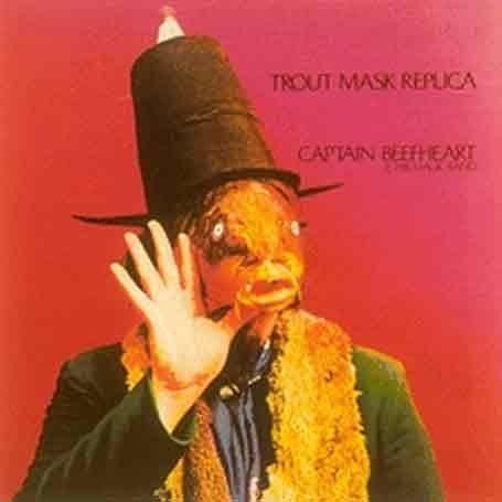 Captain Beefheart -- Trout Mask Replica.  I never got Beefheart until later in life.  God I missed so much.