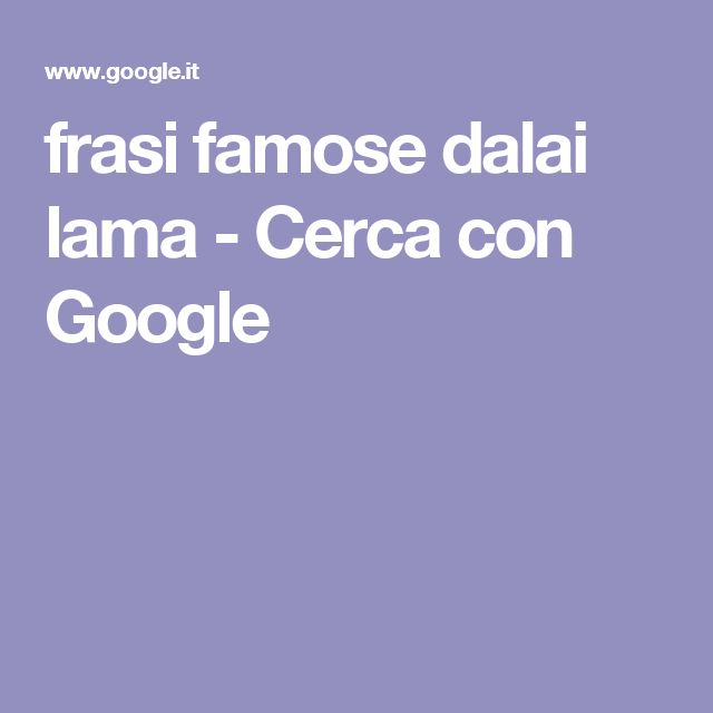 frasi famose dalai lama - Cerca con Google