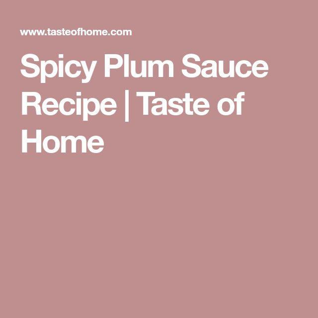 Spicy Plum Sauce Recipe | Taste of Home