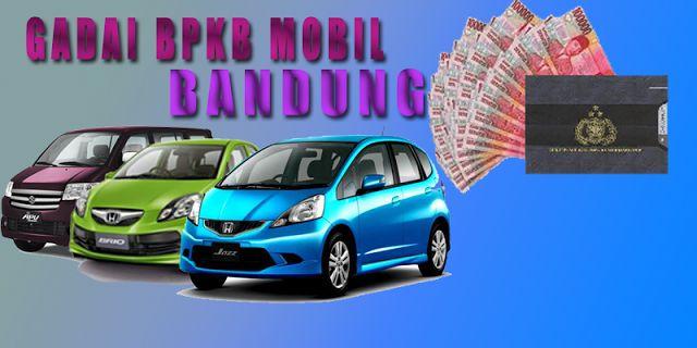 Gadai Bpkb Mobil Proses cepat dan Mudah di Bandung