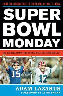 Super Bowl Monday: From the Persian Gulf to the Shores of West Florida: The New York Giants, the Buffalo Bills and Super Bowl XXV by Adam Lazarus