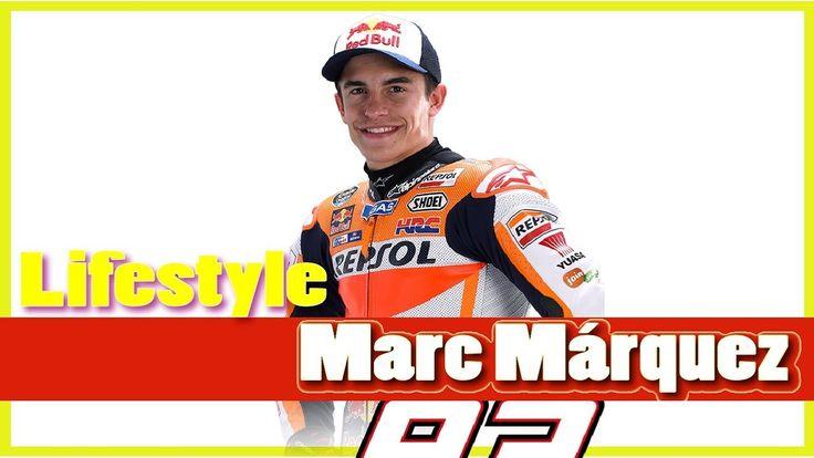 Marc Marquez Lifestyle 2018 ★ Net Worth ★ Biography ...