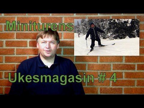 Miniturens Ukesmagasin # 4 Ski, smørefrie ski og smøring av ski.