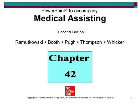 1 PowerPoint ® to accompany Second Edition Ramutkowski  Booth  Pugh  Thompson  Whicker Copyright © The McGraw-Hill Companies, Inc. Permission required.