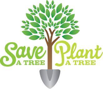 Save a Tree, Plant a Tree