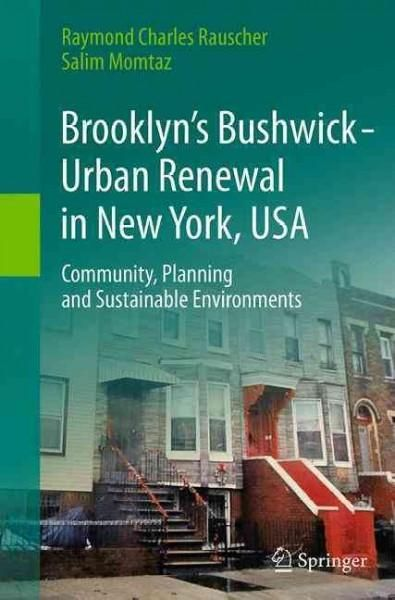 Brooklyn's Bushwick: Urban Renewal in New York, USA; Community, Planning and Sustainable Environments