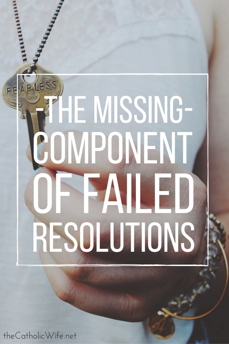 The Missing Component of Failed Resolutions | by Katie Sciba at The Catholic Wife.net