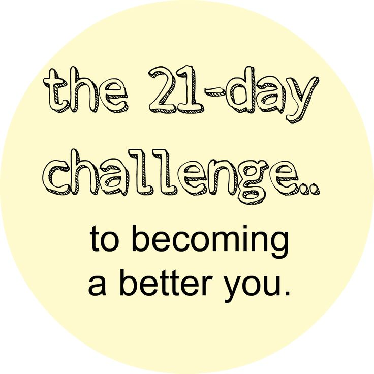 21-day challenge to becoming a better person. (So doing this!!!)