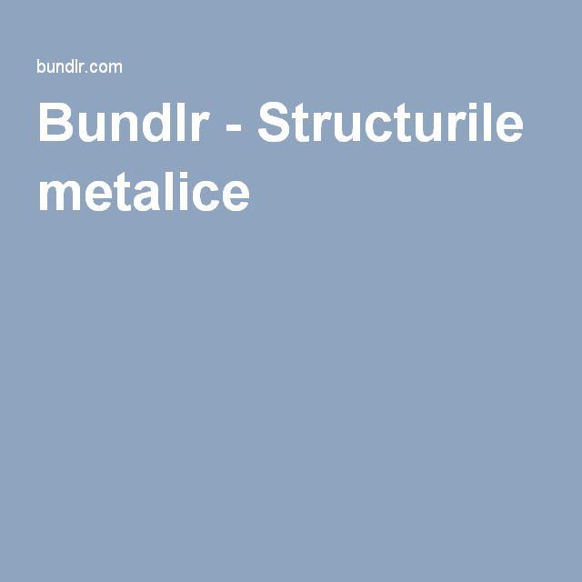 Bundlr - Structurile metalice