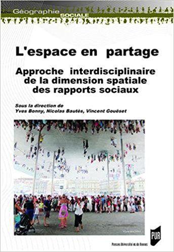 L'espace en partage: Approche interdisciplinaire - Vincent Gouëset, Yves Bonny, Nicolas Bautès