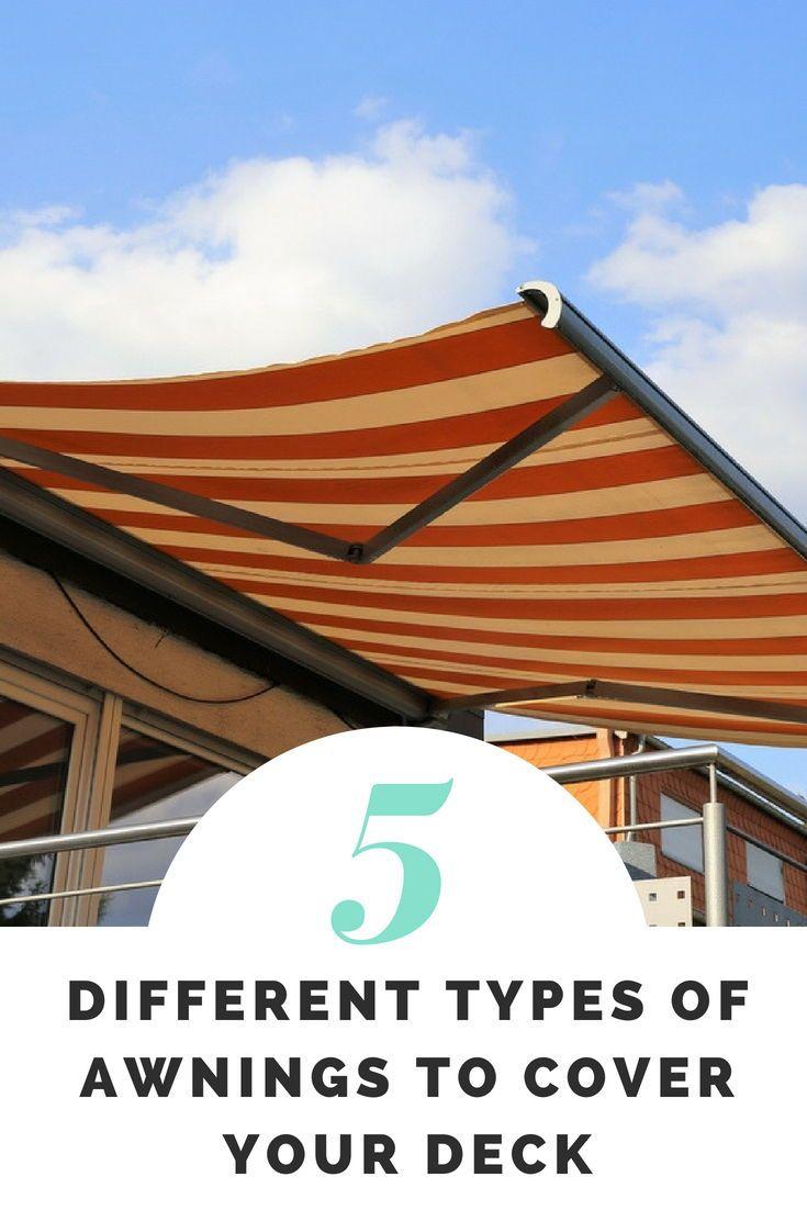 5 Different Types Of Awnings To Cover Your Deck Outdoor Awnings Outdoor Shade Retractable Pergola
