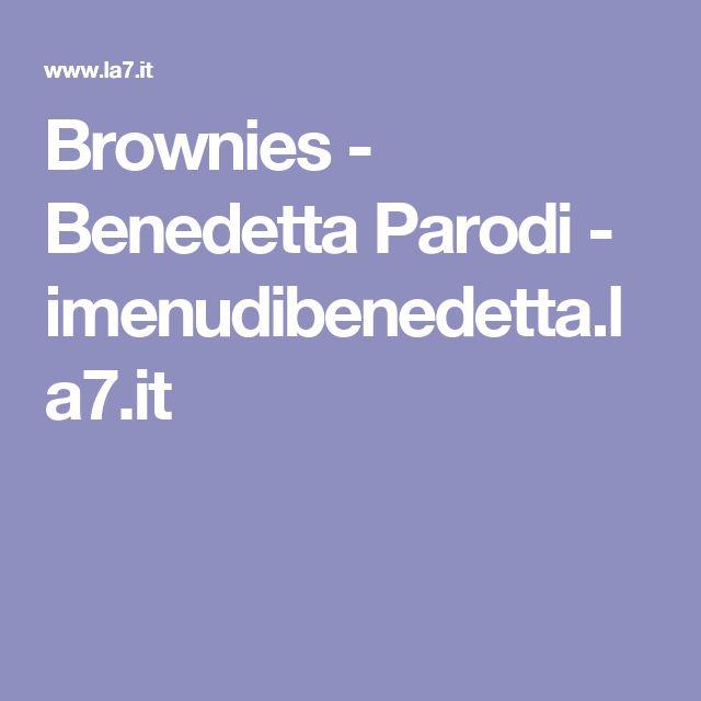 Brownies - Benedetta Parodi - imenudibenedetta.la7.it