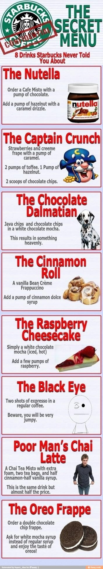 *My family and I are making our through this list. The cinnamon roll is a keeper even as white hot chocolate as the base. ~Secret Starbucks recipe #firstpin
